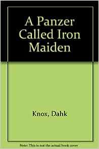 Amazon.com: A Panzer Called Iron Maiden (9781881116073