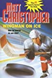 [(Wingman on Ice)] [By (author) Matt Christopher] published on (January, 1996)
