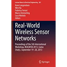 Real-World Wireless Sensor Networks: Proceedings of the 5th International Workshop, REALWSN 2013, Como (Italy), September 19-20, 2013