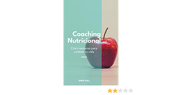 Coaching Nutricional: Cinco semanas para cambiar tu vida (Spanish Edition) - Kindle edition by Ángel Rull Rodríguez. Health, Fitness & Dieting Kindle eBooks ...