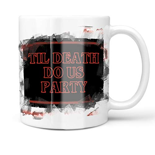 Neonblond 11oz Coffee Mug Til Death Do Us Party Halloween Strange and Spooky with your Custom Name