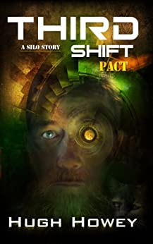 Third Shift - Pact (Part 8 of the Silo Series) by [Howey, Hugh]
