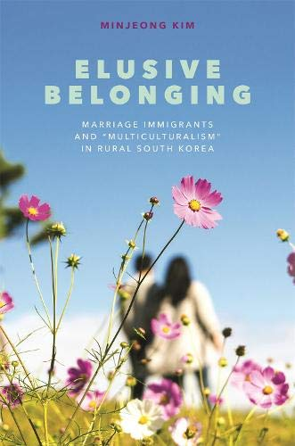 """Download Elusive Belonging: Marriage Immigrants and """"Multiculturalism"""" in Rural South Korea pdf"""