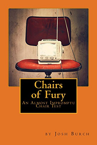 Chairs of Fury: An Almost Impromptu Chair Test