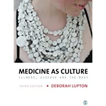 Medicine as Culture: Illness, Disease and the Body
