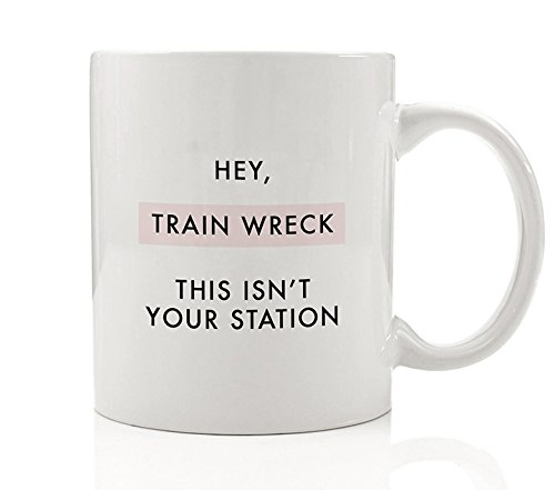 Hey, Train Wreck This Isn't Your Station Coffee Mug Funny Gift Idea Go Away Drama Free Peaceful Life Present for Male Female Man Woman Birthday Christmas - 11oz Ceramic Cup - Go Glasses With Hairstyles To