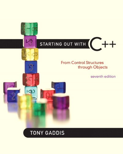 Starting Out with C++: From Control Structures through Objects plus MyLab Programming with Pearson eText -- Access Card Package (7th Edition) by Brand: Addison-Wesley