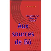 Aux sources de Bû: Péripéties d'un village du Drouais (French Edition)