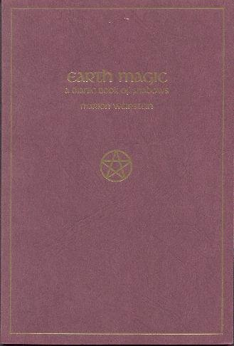 Earth Magic: A Dianic Book of Shadows