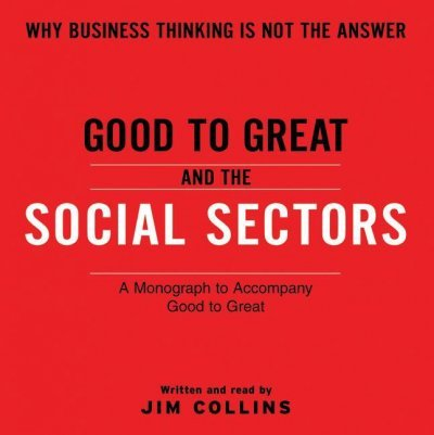 Read Online Good to Great and the Social Sectors Good to Great and the Social Sectors ebook