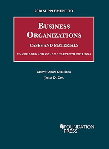 2018 Supplement to Business Organizations, Cases and Materials, Unabridged and Concise, 11th (University Casebook Series)