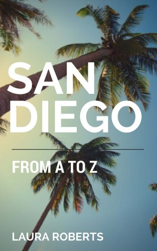 San Diego from A to Z: An Alphabetical Guide (Alphabet City Guides) (Volume 2)