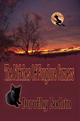 The Witches Of Foxglove Corners (The Foxglove Corners Series Book 5)