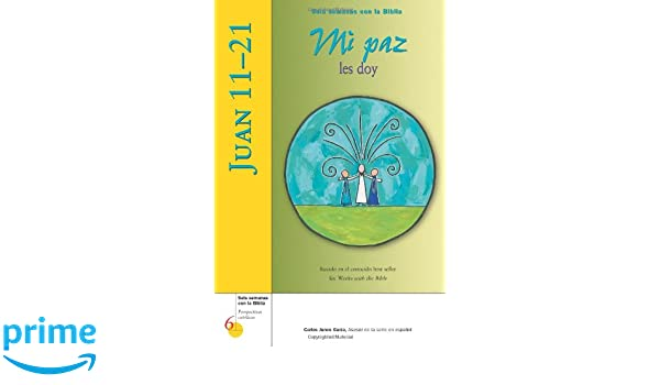 Juan 11-21: Mi paz les doy (Six Weeks with the Bible ...