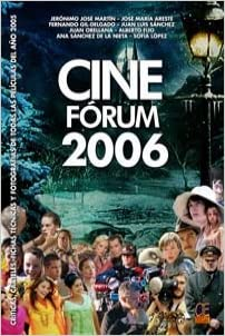 Cine Fórum 2006 : críticas, carteles, fichas técnicas y ...