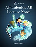 AP Calculus AB Lecture Notes: Calculus Interactive Lectures Vol.1