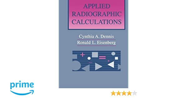 Applied radiographic calculations 1e 9780721665962 medicine applied radiographic calculations 1e 9780721665962 medicine health science books amazon fandeluxe Image collections