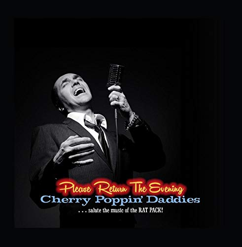 Please Return the Evening - Cherry Poppin' Daddies Salute the Music of the Rat Pack