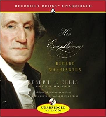 [HIS EXCELLENCY: GEORGE WASHINGTON ]by(Ellis, Joseph J )[Compact Disc]