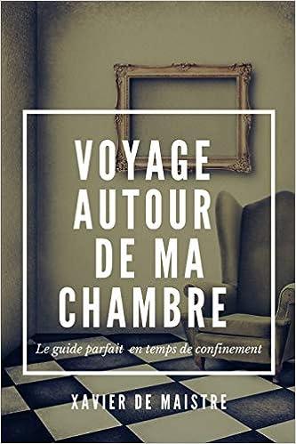 Amazon.fr - Voyage autour de ma chambre - Xavier de Maistre - Livres