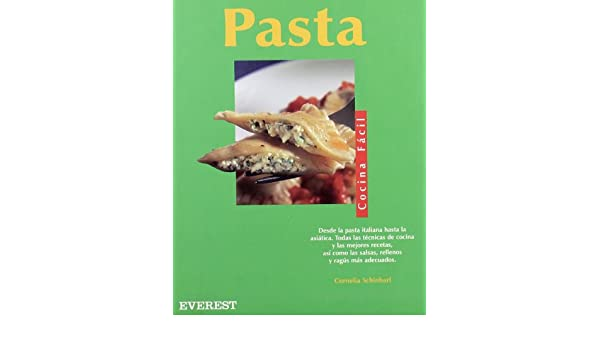 Pasta - Cocina Facil (Spanish Edition): Cornelia Schinharl: 9788424125370: Amazon.com: Books