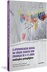 A aprendizagem inicial da língua escrita com crianças de 4 e 5 anos: Mediações pedagógicas