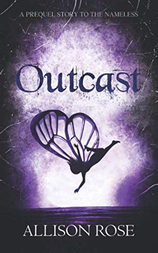 Faerie Rose - Outcast: A Prequel Story to The Nameless