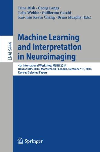 Machine Learning and Interpretation in Neuroimaging: 4th International Workshop, MLINI 2014, Held at NIPS 2014, Montreal