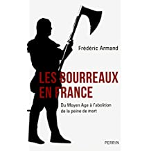 Les bourreaux en France (French Edition)