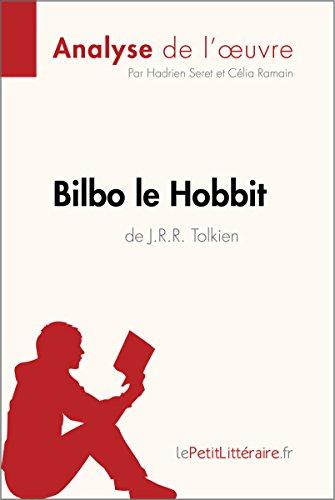 Bilbo le Hobbit de J. R. R. Tolkien (Analyse de l'oeuvre): Résumé complet et analyse détaillée de l'oeuvre (Fiche de lecture) (French Edition)