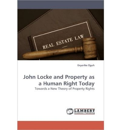 Read Online John Locke and Property as a Human Right Today (Paperback) - Common pdf