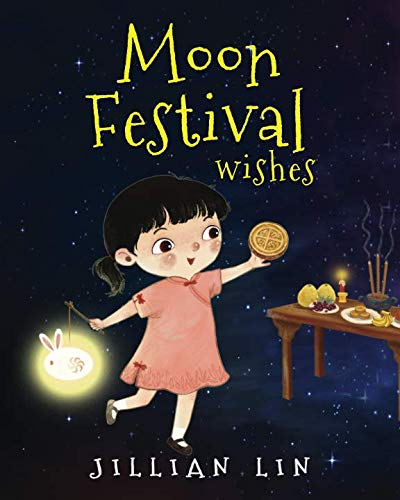 (Moon Festival Wishes: Moon Cake and Mid-Autumn Festival Celebration (Fun Festivals))