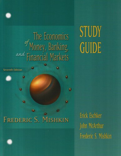 Economics of Money, Banking and the Financial Market (Study Guide)