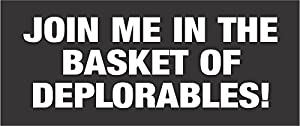 Join Me In The Basket of Deplorables! Trump Bumper Sticker Decal Republican