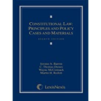 Constitutional Law: Principles and Policy, Cases and Materials Eighth Edition