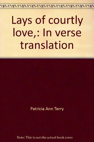 Lays of courtly love,: In verse translation