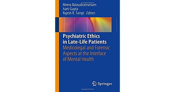 Psychiatric Ethics in Late-Life Patients: Medicolegal and
