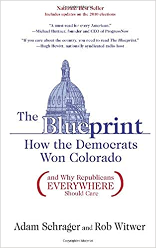 The blueprint how the democrats won colorado and why republicans the blueprint how the democrats won colorado and why republicans everywhere should care adam schrager rob witwer 9781936218004 amazon books malvernweather Image collections
