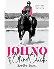 Johno and the Blind Chick: Vision is more than seeing