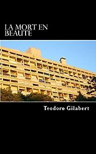La mort en beauté par Teodoro Gilabert