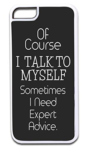 """Of Course I Talk to Myself…"" Funny Quote in Black and White TM Apple Iphone 4, 4s White Plastic Case Made in the U.S.A."