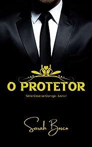 O Protetor (Case-se comigo)