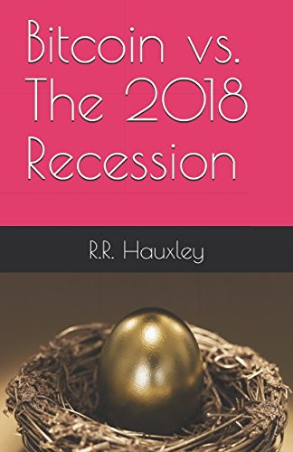Free download pdf bitcoin vs the 2018 recession best seller free download pdf bitcoin vs the 2018 recession best seller rr hauxley full ebook 4rtcfzxa435sdtc7 fandeluxe Image collections