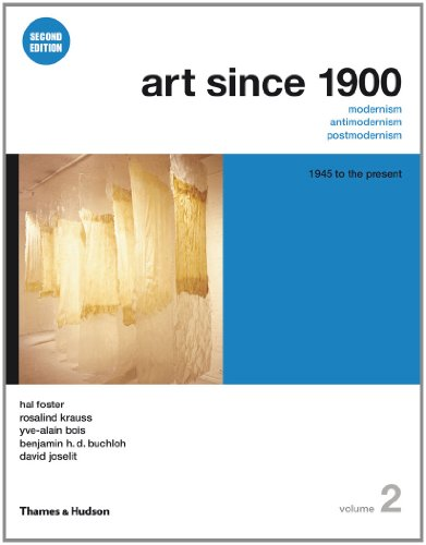Art Since 1900: Modernism, Antimodernism, Postmodernism, Vol. 2 - 1945 to the Present, 2nd Edition