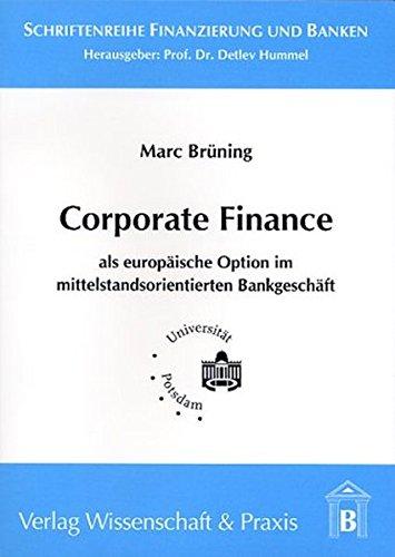 Corporate Finance als europäische Option im mittelständischen Bankgeschäft (Schriftenreihe Finanzierung und Banken)