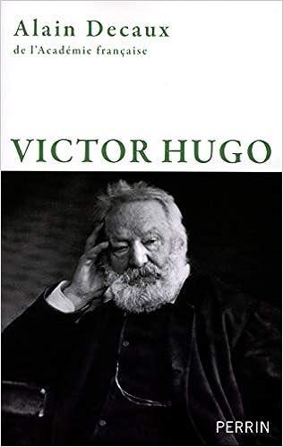 Amazon Fr Victor Hugo Alain Decaux Livres