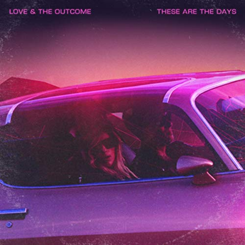 Love and The Outcome - These Are The Days (Deluxe Edition) 2018