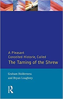 Book Taming of the Shrew: First Quarto of Taming of a Shrew (Shakespearean Originals - First Editions) by Graham Holderness (1992-07-01)