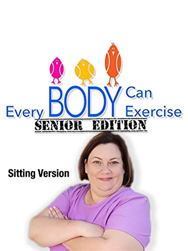 Everybody Can Exercise: Senior Edition Sitting Version