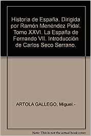 Historia de España. Dirigida por Ramón Menéndez Pidal. Tomo XXVI ...